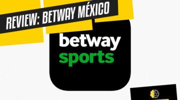 Análisis y reseña de Betway México