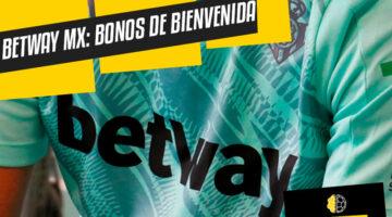 Bono de bienvenida Betway México