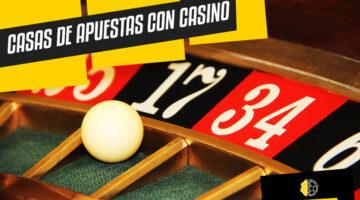 Casas de apuestas con Casino