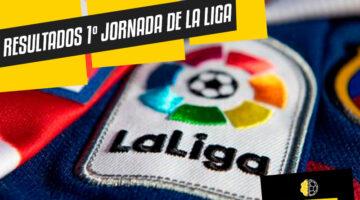 Resultados de la primera jornada de LaLiga Española