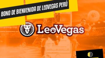 Bono de Bienvenida de LeoVegas Perú