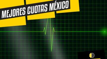 Las mejores cuotas México