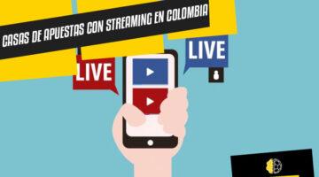 Casas de apuestas con Streaming en Colombia