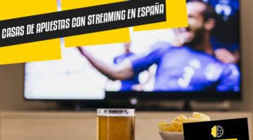 Casas de apuestas que ofrecen Streaming en España
