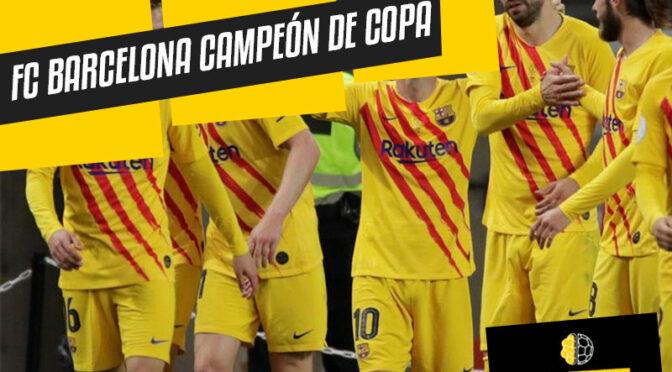 FC Barcelona Campeón de Copa del Rey
