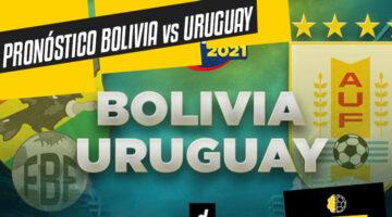 Pronóstico y análisis Bolivia vs Uruguay Copa América 2021
